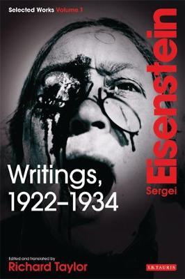 Writings, 1922-1934: v. 1: Sergei Eisenstein Selected Works (Paperback)