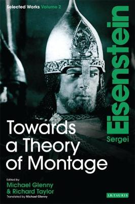 Towards a Theory of Montage: v. 2: Sergei Eisenstein Selected Works (Paperback)