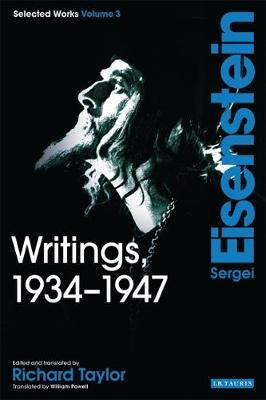 Writings, 1934-1947: v. 3: Sergei Eisenstein Selected Works (Paperback)