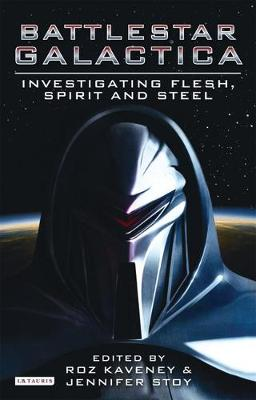 Battlestar Galactica: Investigating Flesh, Spirit and Steel - Investigating Cult TV Series (Paperback)