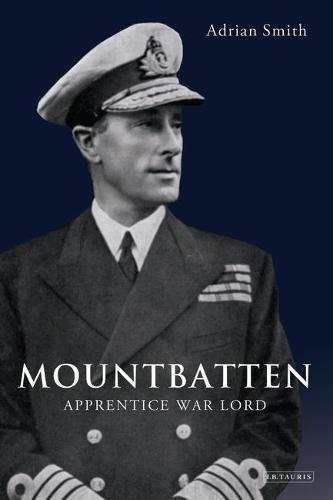 Mountbatten: Apprentice War Lord 1900-1943 (Hardback)