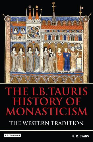 The I.B.Tauris History of Monasticism: The Western Tradition (Hardback)