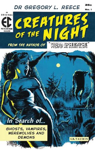 Creatures of the Night: In Search of Ghosts, Vampires, Werewolves and Demons (Paperback)