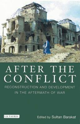 After the Conflict: Reconstruction and Development in the Aftermath of War (Paperback)