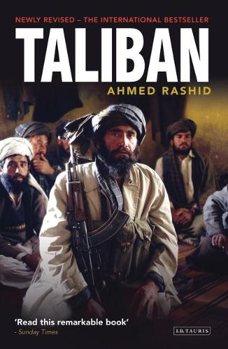 Taliban: The Power of Militant Islam in Afghanistan and Beyond (Paperback)