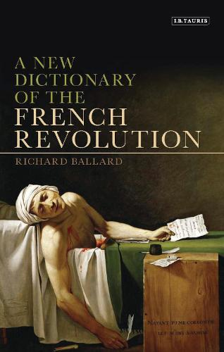 A New Dictionary of the French Revolution (Paperback)