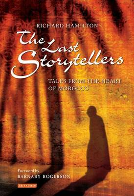 The Last Storytellers: Tales from the Heart of Morocco (Hardback)