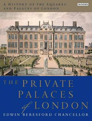 A History of the Squares and Palaces of London (Hardback)