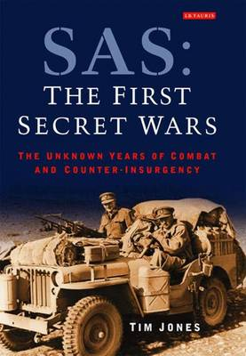 SAS: The First Secret Wars: The Unknown Years of Combat and Counter-insurgency (Paperback)