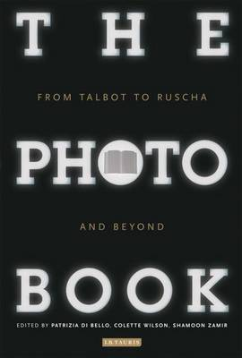 The Photobook: From Talbot to Ruscha and Beyond (Hardback)