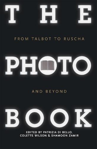 The Photobook: From Talbot to Ruscha and Beyond (Paperback)