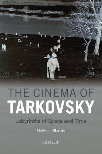 The Cinema of Tarkovsky: Labyrinths of Space and Time - KINO: The Russian Cinema Series (Paperback)
