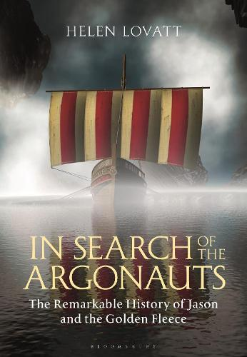 In Search of the Argonauts: The Remarkable History of Jason and the Golden Fleece (Hardback)