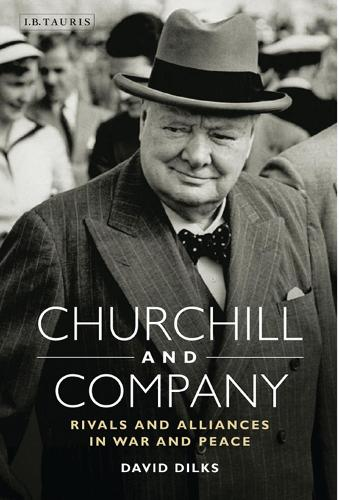 Churchill and Company: Allies and Rivals in War and Peace (Hardback)