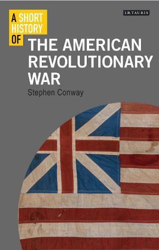 A Short History of the American Revolutionary War - I.B. Tauris Short Histories (Paperback)