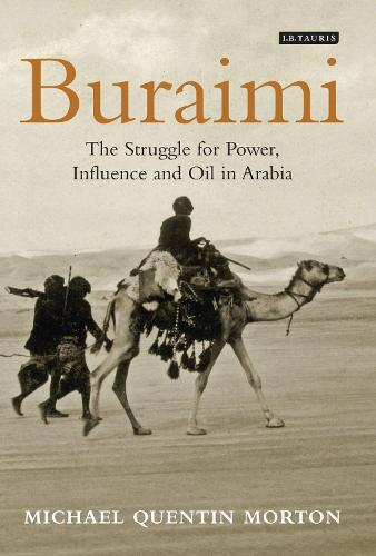Buraimi: The Struggle for Power, Influence and Oil in Arabia (Hardback)