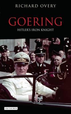 Goering: Hitler's Iron Knight (Paperback)