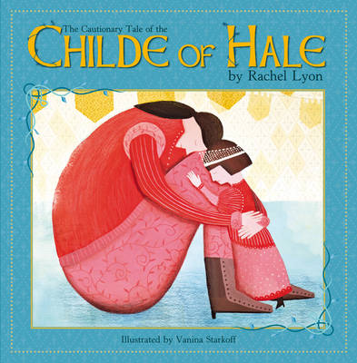 The Cautionary Tale of the Childe of Hale (Hardback)