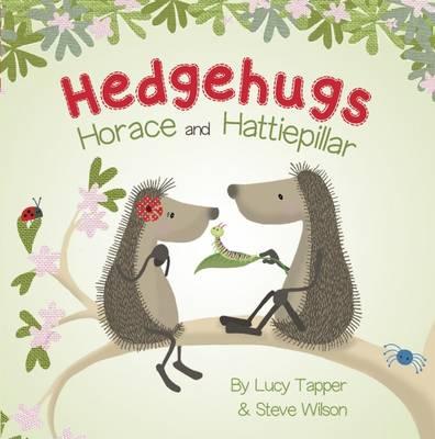 Hedgehugs: Horace and Hattiepillar - Hedgehugs (Board book)