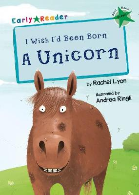 I Wish I'd Been Born a Unicorn (Green Early Reader) - Green Band (Paperback)