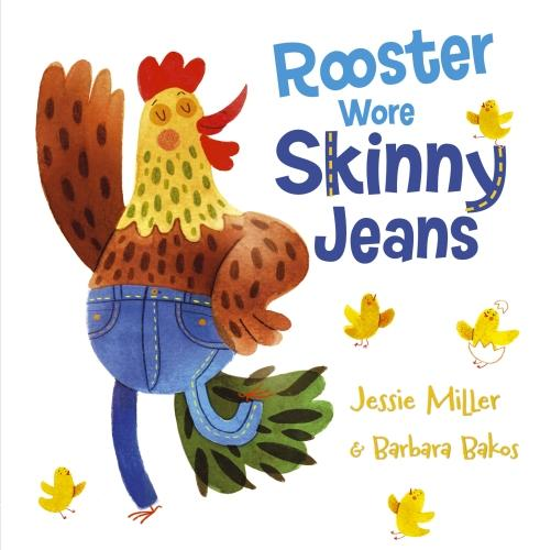 Rooster Wore Skinny Jeans (Paperback)