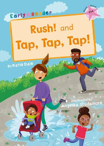 Rush! And Tap, Tap, Tap!: (Pink Early Reader) (Paperback)