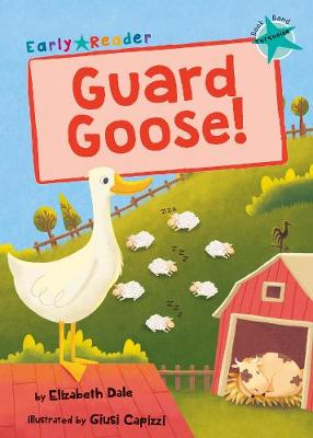 Guard Goose: (Turquoise Early Reader) (Paperback)