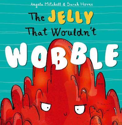 The Jelly That Wouldn't Wobble (Paperback)