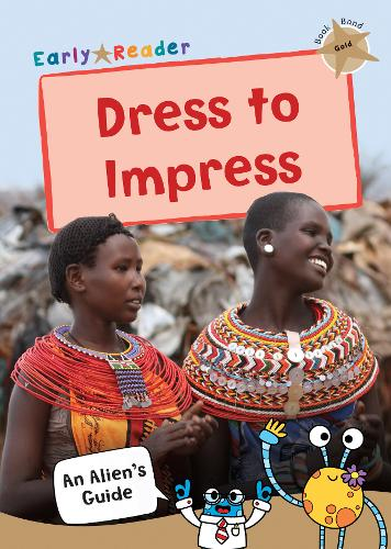Dress to Impress: (Gold Non-fiction Early Reader) - An Alien's Guide (Non-fiction Early Reader) (Paperback)