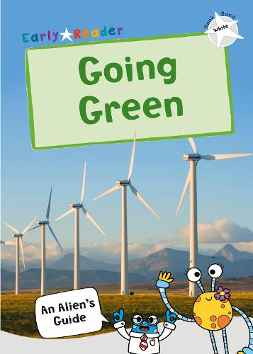 Going Green: (White Non-fiction Early Reader) - An Alien's Guide (Non-fiction Early Reader) (Paperback)