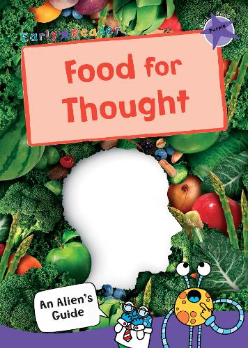 Food for Thought: (Purple Non-fiction Early Reader) - An Alien's Guide (Non-fiction Early Reader) (Paperback)