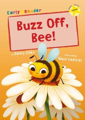 Buzz Off, Bee!: (Yellow Early Reader) (Paperback)