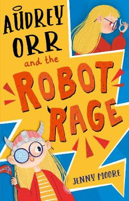 Audrey Orr and the Robot Rage (Paperback)