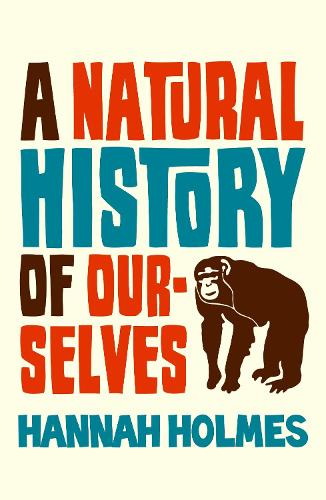 A Natural History of Ourselves (Paperback)