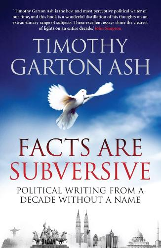 Facts are Subversive: Political Writing from a Decade without a Name (Paperback)