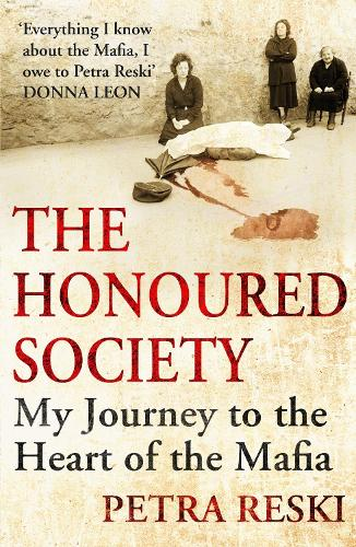 The Honoured Society: My Journey to the Heart of the Mafia (Paperback)