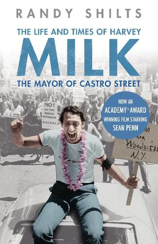 The Mayor of Castro Street: The Life and Times of Harvey Milk (Paperback)