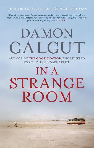 In a Strange Room: SHORTLISTED FOR THE MAN BOOKER PRIZE 2010 (Hardback)
