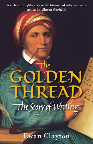 The Golden Thread: The Story of Writing (Paperback)