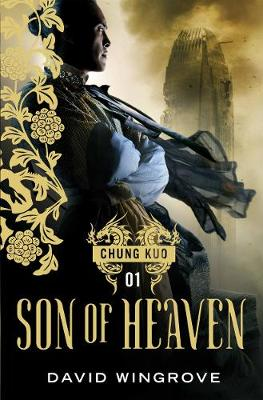 Son of Heaven - CHUNG KUO SERIES (Paperback)
