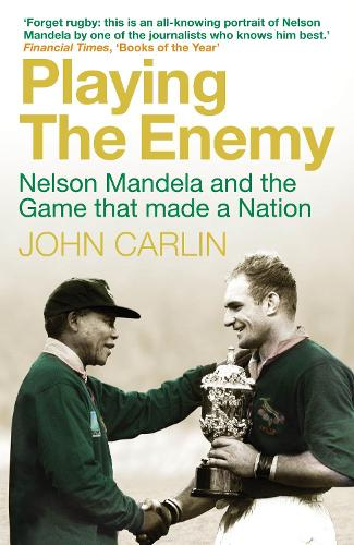Playing the Enemy: Nelson Mandela and the Game That Made a Nation (Paperback)
