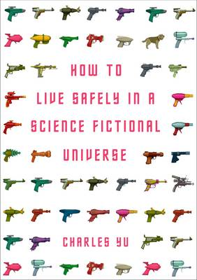 How to Live Safely in a Science Fictional Universe (Hardback)