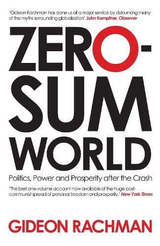Zero-Sum World: Politics, Power and Prosperity After the Crash (Paperback)