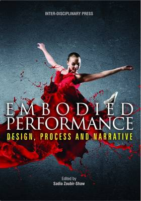 Embodied Performance: Design, Process and Narrative (Paperback)