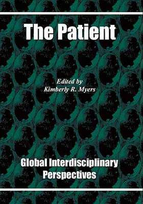 The Patient: Global Interdisciplinary Perspectives - Probing the Boundaries (Paperback)