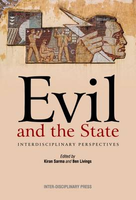 Evil and the State: Interdisciplinary Perspectives (Paperback)
