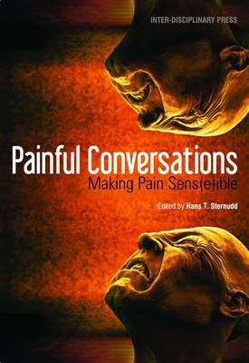 Painful Conversations: Making Pain Sens(E)Ible (Paperback)