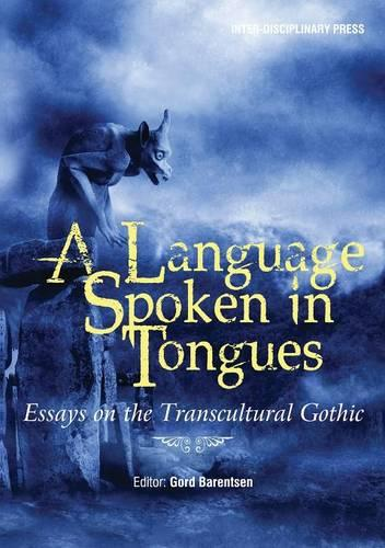 A Language Spoken in Tongues: Essays on the Transcultural Gothic (Paperback)