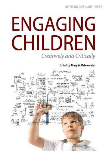 Engaging Children: Creatively and Critically (Paperback)