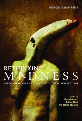 Rethinking Madness: Interdisciplinary and Multicultural Reflections (Paperback)